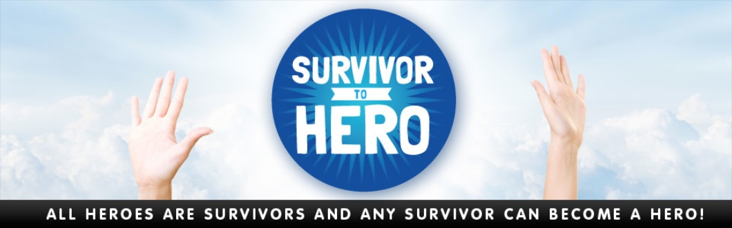 Survivor To Hero ®
